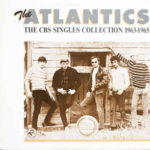 The Atlantics The CBS Singles Collection 1963-1965