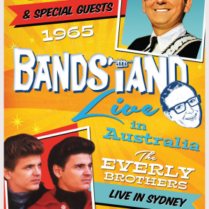 BANDSTAND LIVE: ROY ORBISON AND THE EVERLY BROTHERS LIVE IN SYDNEY 1968