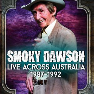 SMOKY DAWSON LIVE ACROSS AUSTRALIA 1987-1992