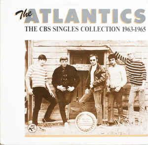 The Atlantics The CBS Singles Collection 1963-1965