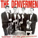 The Denvermen SURFSIDE and other great instrumentals